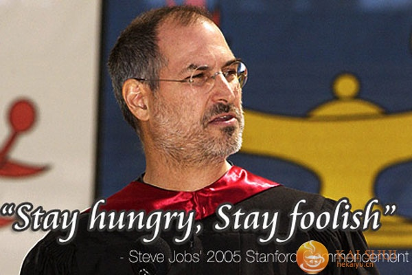 Stay hungry, Stay foolish 的原义